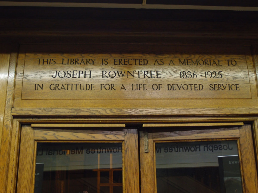 'This library is erected as a memorial to Joseph Rowntree, 1836-1925, In gratitude for a life of devoted service'