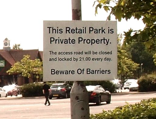 'This Retail Park is Private Property. ... Beware Of Barriers'