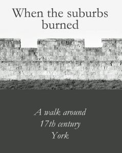 New ebook: When the surburbs burned. Siege of York 1644 and other interesting 17th century things ...